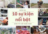 Nhìn lại kinh tế Việt Nam 2020: Thế giới 'bất ngờ' khi GDP Việt Nam tăng tốc (bài 1)